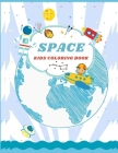 Space Kids Coloring Book: A Both educational and entertaining Kids Coloring Book with Aliens, tracing alphabets and More for Boys and Girls Cover Image
