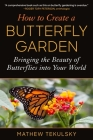 How to Create a Butterfly Garden: Bringing the Beauty of Butterflies into Your World Cover Image