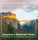 America's National Parks Book: A Photographic Tour of All 61 National Parks of the USA Cover Image