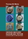 Vintage Watches - Radium and Tritium: Luminous paint on dial and hands Cover Image