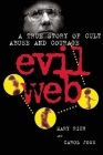 Evil Web: A True Story of Cult Abuse and Courage Cover Image