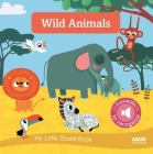 My Little Sound Book: Wild Animals (My Little Sound Books) Cover Image