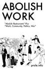 Abolish Work: