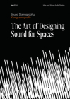 Sound Scenography: The Art of Designing Sound for Spaces Cover Image