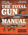 Total Gun Manual (Field & Stream): Updated and Expanded! 375 Essential Shooting Skills Cover Image