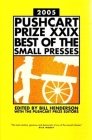 The Pushcart Prize XXIX: Best of the Small Presses 2005 Edition (The Pushcart Prize Anthologies #29) Cover Image