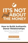 It's Not Just About the Money: Second Edition: How to Build Authentic Donor Relationships Cover Image