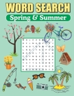 Word Search Spring & Summer: Large Print Word Find Puzzles Cover Image