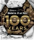 Ripley's Believe It Or Not!  100 Years Cover Image