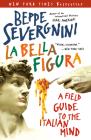 La Bella Figura: A Field Guide to the Italian Mind Cover Image