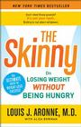 The Skinny: On Losing Weight Without Being Hungry-The Ultimate Guide to Weight Loss Success Cover Image