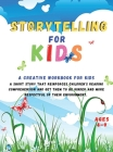 Storytelling for Kids: A creative workbook for kids. A short story that reinforces children's reading comprehension and get them to be kinder Cover Image