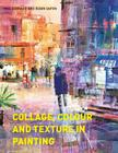 Collage, Colour and Texture in Painting Cover Image