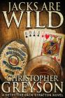 Jacks Are Wild (Jack Stratton Detective #4) Cover Image