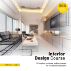Interior Design Course: Principles, Practices, and Techniques for the Aspiring Designer Cover Image