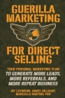 Guerilla Marketing for Direct Selling: Your Personal Marketing Plan to Generate More Leads, More Referrals, and More Repeat Business Cover Image