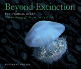 Beyond Extinction: The Eternal Ocean—Climate Change & the Continuity of Life Cover Image