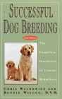 Successful Dog Breeding: The Complete Handbook of Canine Midwifery Cover Image