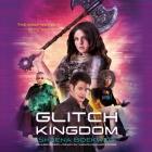 Glitch Kingdom Lib/E Cover Image