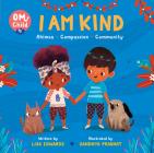 Om Child: I Am Kind: Ahimsa, Compassion, and Community Cover Image
