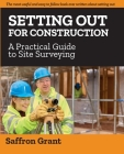 Setting Out For Construction: A Practical Guide to Site Surveying Cover Image