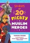 Stories of 20 Mighty Muslim Heroes Cover Image