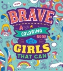 Brave: A Coloring Book for Girls That Can Cover Image