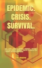 Epidemic. Crisis. Survival.: Q&A Crisis Virus Epidemic Pandemic Survival Protection Difficult situations state of emergency tips support practical Cover Image