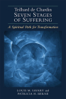 Teilhard de Chardin--Seven Stages of Suffering: A Spiritual Path for Transformation Cover Image