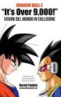 Dragon Ball Z It's Over 9,000! Visioni del mondo in collisione Cover Image