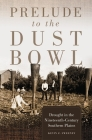 Prelude to the Dust Bowl: Drought in the Nineteenth-Century Southern Plains Cover Image