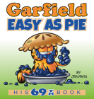 Garfield Easy as Pie: His 69th Book Cover Image