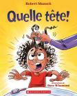 Quelle Tête! (Robert Munsch) Cover Image