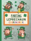 Farting Leprechaun Coloring Book: The Funny St. Patrick's Day Book! For Kids, Toddlers, Children, Preschoolers, Boys and Girls! Even Adults! Cover Image