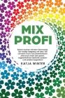 Mixprofi: Besser kochen mit dem Thermomix. Der Insider-Ratgeber mit über 100 cleveren Tricks und Geheimnissen. Jetzt noch mehr Z Cover Image