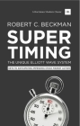 Supertiming: The Unique Elliott Wave System: Keys to Anticipating Impending Stock Market Action (Harriman Modern Classics) Cover Image