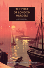 Port of London Murders (British Library Crime Classics) Cover Image