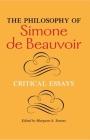The Philosophy of Simone de Beauvoir: Critical Essays (Hypatia Book) Cover Image