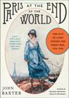 Paris at the End of the World: The City of Light During the Great War, 1914-1918 Cover Image