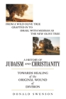 A History of Judaism and Christianity: Towards Healing of the Original Wound of Division Cover Image