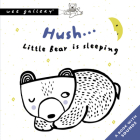 Hush... Little Bear Is Sleeping: A Book with Sounds (Wee Gallery) Cover Image