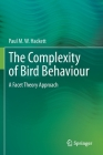 The Complexity of Bird Behaviour: A Facet Theory Approach (Springerbriefs in Animal Sciences) Cover Image