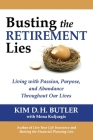 Busting the Retirement Lies: Living with Passion, Purpose, and Abundance Throughout Our Lives Cover Image