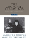 The Churchill Documents, Volume 22, Leader of the Opposition, August 1945 to October 1951 Cover Image