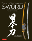 Art of the Japanese Sword: The Craft of Swordmaking and Its Appreciation Cover Image
