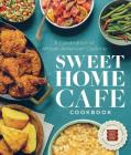 Sweet Home Café Cookbook: A Celebration of African American Cooking Cover Image