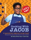 Cooking With Jacob A Quarantine Inspired Recipe Book: A Quarantine Inspired Recipe Book Cover Image