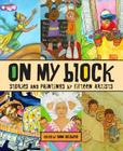 On My Block: Stories and Paintings by Fifteen Artists Cover Image
