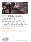 The Risk-Mitigation Value of the Transportation Worker Identification Credential: A Comprehensive Security Assessment of the Twic Program Cover Image