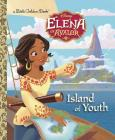 Island of Youth (Disney Elena of Avalor) (Little Golden Book) Cover Image